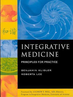 Integrative Medicine By Kligler, Benjamin (EDT)/ Lee, Roberta A./ Lee, Roberta A. (EDT)