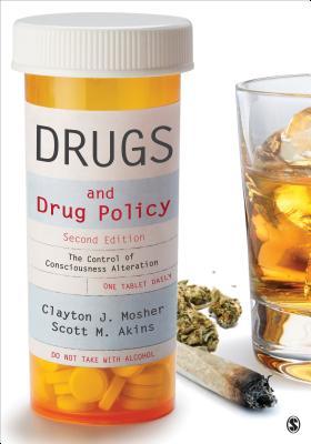 Drugs and Drug Policy By Mosher, Clayton J./ Akins, Scott/ Mahon-haft, Taj A.